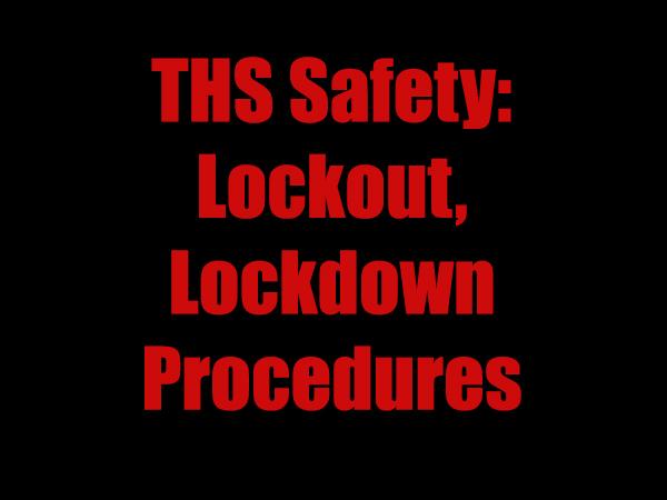 Safety: Lockout, lockdown procedures